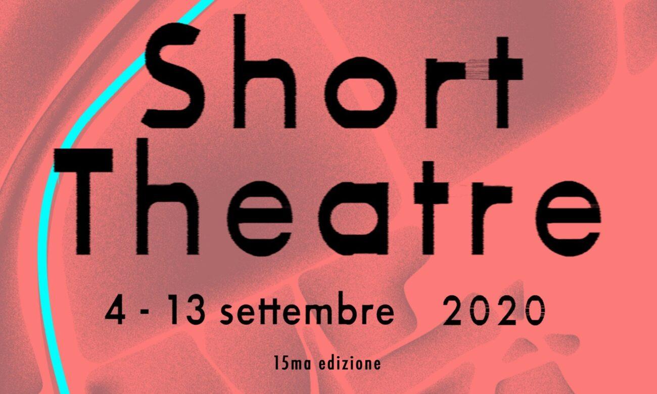 SHORT THEATRE conferma l'edizione dal 4 al 13 settembre a Roma