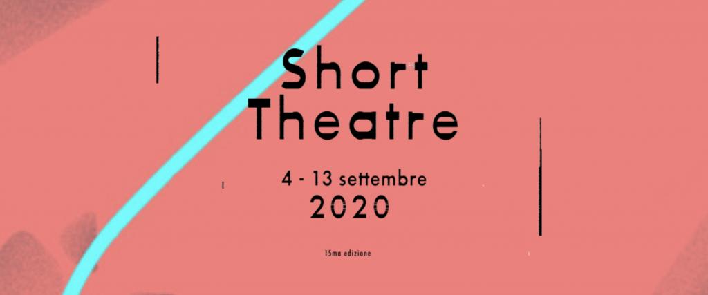 SHORT THEATRE 2020, XV edizione 4 – 13 settembre, Roma: programma