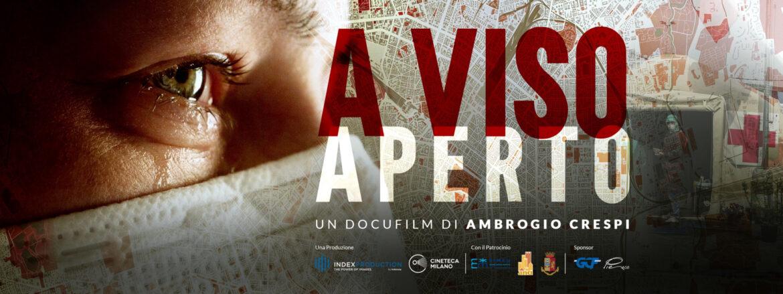 A VISO APERTO di Ambrogio Crespi, il film girato nelle zone Covid durante il Lockdown