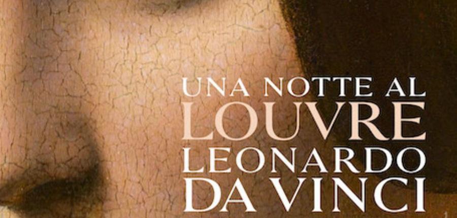 UNA NOTTE AL LOUVRE: eccezionale Tour alla mostra parigina su Leonardo