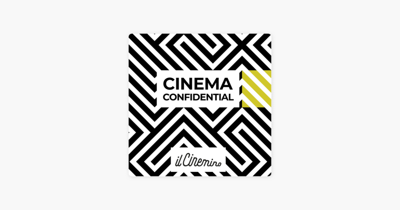 CINEMA CONFIDENTIAL, il podcast del Cinemino di Milano
