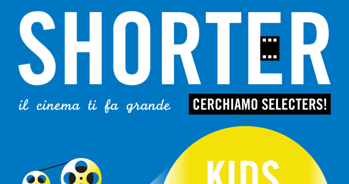 Shorter Kids'n Teens cerca selezionatori per lo ShorTS International Film Festival