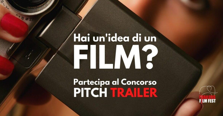 TRAILERS FILMFEST: la XIX edizione parte con il Concorso Pitch Trailer