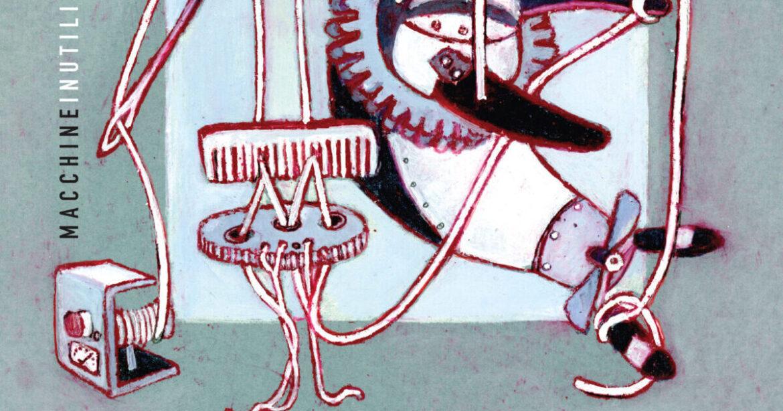 MACCHINE INUTILI: il secondo album di Lastanzadigreta con strumenti insoliti