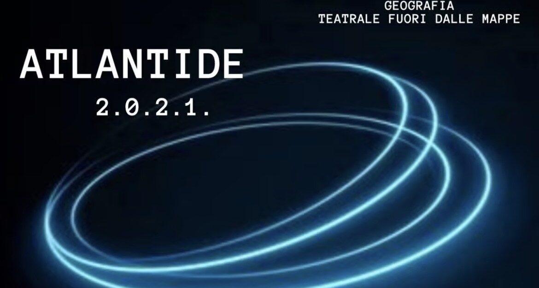 ATLANTIDE 2.0.2.1. Il caleidoscopio teatrale di marzo 2021