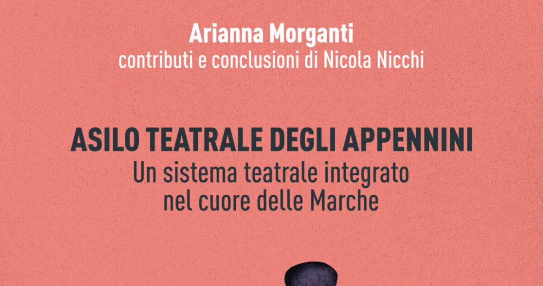 Asilo Teatrale degli Appennini: il libro di Arianna Morganti